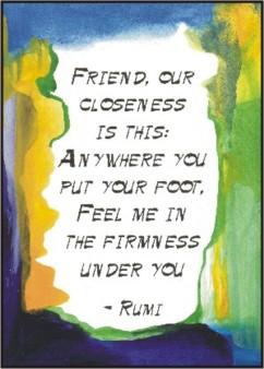 Heartful Art Online Friend Our Closeness Rumi Quote 5x7