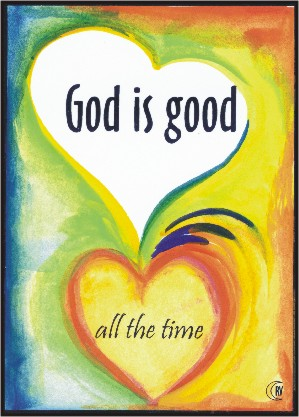 Heartful Art Online God Is Good All The Time Poster 5x7