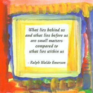 What Lies Behind Us Ralph Waldo Emerson Quote (8x8)   Heartful Art By  Raphaella